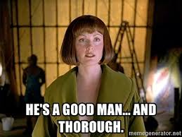 He's a good man... and thorough. - Maude Lebowski | Meme Generator